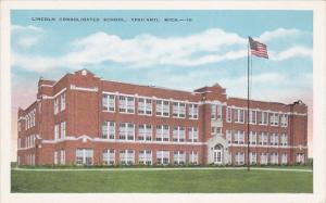 YPSILANT , Michigan , 1910s ; Lincoln Consolidated School