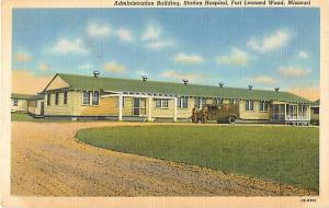Administration Bldg Station Hospital Fort Leonard Wood MO