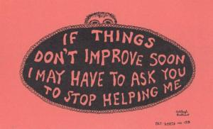 If Things Dont Cant Change Please Stop Helping Me Comic Proverb Motto Postcard
