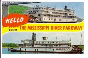 Hello from Mississippi River Parkway, SS Mississippi, St Louis  Missouri,