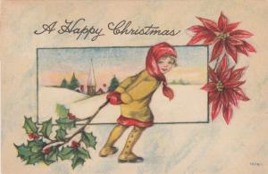 CHRISTMAS , PU-1915; A Happy Christmas, Girl pulling holly branch