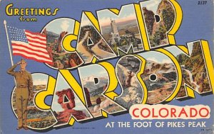 Large Letter Military Camp Post Card Greetngs from Camp Carson, Colorado Spri...