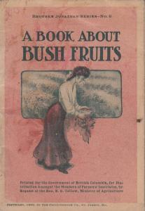 A Book about Bush Fruits , B.C. Canada , 1906
