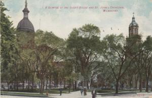 MILWAUKEE, Wisconsin, PU-1909; A Glimpse of Court House & St. John's Cathedral