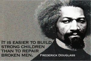 Frederick Douglass It Is Easier to Raise Strong Children Quote Postcard