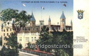 Chateau de Blois Trois-Rivieres, PQ Canada Unused