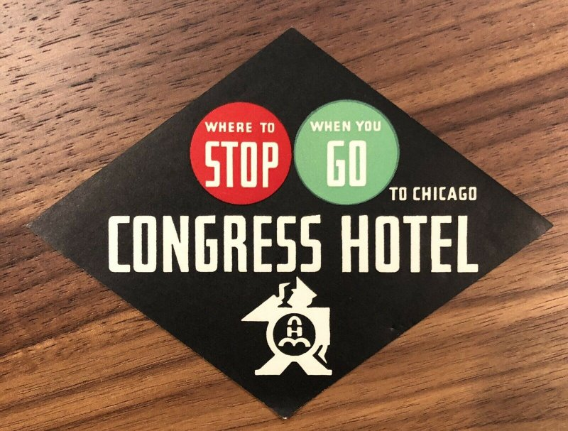 RARE Vintage Hotel Luggage Label CONGRESS HOTEL Chicago IL stop go