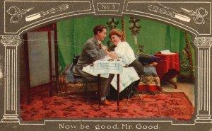 Vintage Postcard 1909 Now Be Good Mr. Good Happy Couple Lovers Artwork