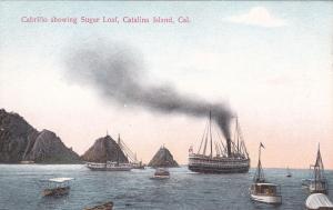 CATALINA ISLAND , California , 00-10s ; Steamship , Cabrillo, Sugar Loaf