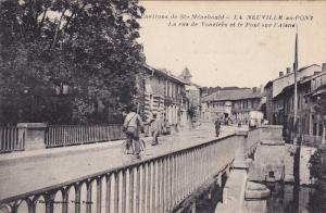 Environs de Ste. Menehould, LA NEUVILLE au-PONT, La rue de Vouziers et le Pon...
