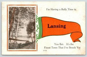 Having a Bully Time in Lansing Michigan~Finest Town I've Struck~1915 Pennant