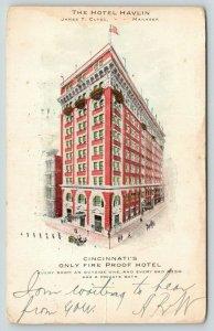 Cincinnati Ohio~Hotel Havlin Vignette~James T Clyde Manager~Only Fireproof~1907