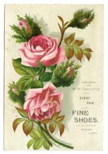 ROCKFORD ILLINOIS*MM CARPENTER FINE SHOES*PINK ROSES #2*VICTORIAN TRADE CARD