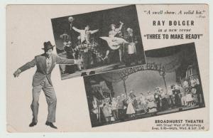 RAY BOLGER THREE TO MAKE READY REVUE BROADHURST THEATRE Broadway NYC Postcard