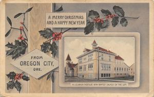 Oregon City~Merry Christmas Holly Berry~McLoughlin Institute~Baptist Church~1915