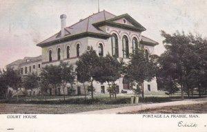 PORTAGE LA PRAIRIE , Manitoba, Canada , PU-1908 ; Court House