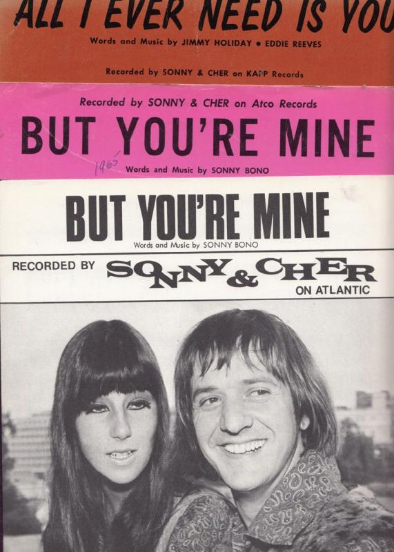 Sonny & Cher All I Ever Need Is You But You're Mine 3x XL Piano Sheet Music s