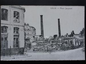 WW1 LILLE - Place Jacquard (After Bombing) French Flanders