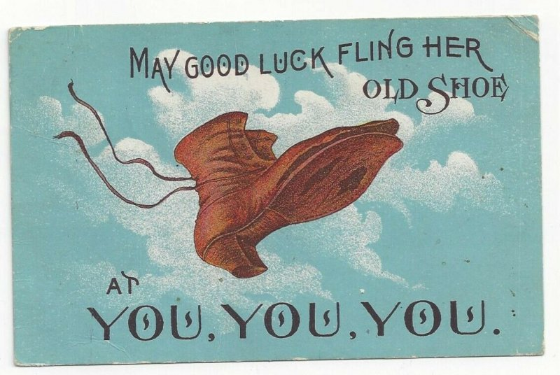May Good Luck Fling her Old Shoe at You, You, You, PU-1911