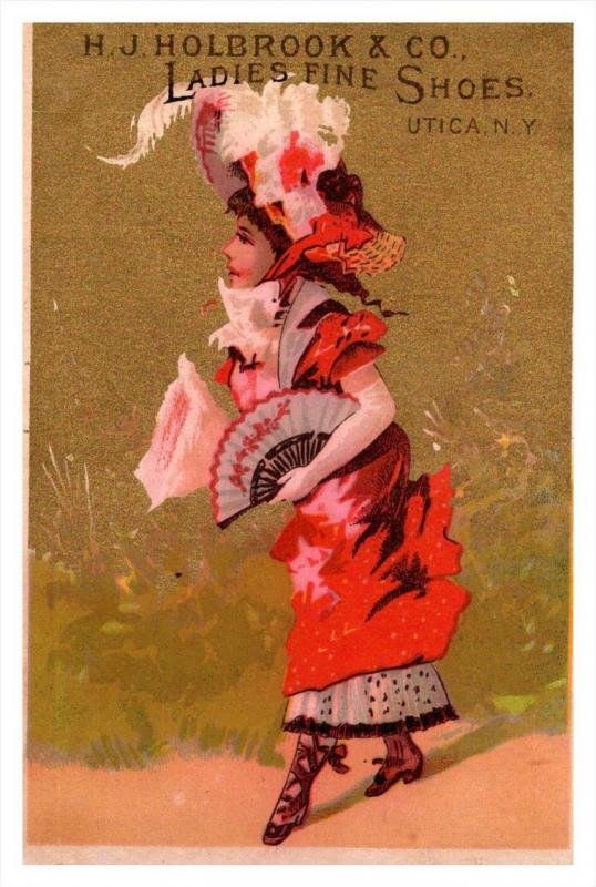 13440 Trade card  NY  Utica H.J.Holbrook Co. ladies fine Shoes ,  Victorian Lady