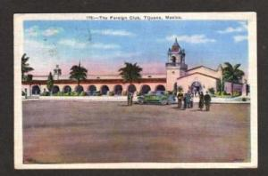 View of the Foreign Club in TIJUANA MEXICO Postcard PC