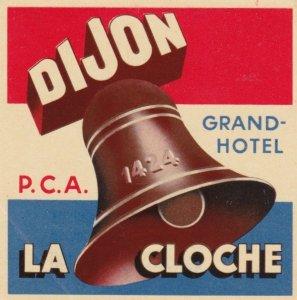 France Dijon Grand Hotel La Cloche Vintage Luggage Label sk2071