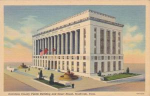 Davidson County Public Building and Court House, Nashville, Tennessee, 30-40s
