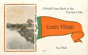 I Like Centre Village New York~Won't Leave~1913 Pennant Postcard