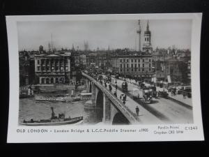 OLD LONDON BRIDGE & L.C.C. PADDLE STEAMER Pamlin Print Postcard No.C1543