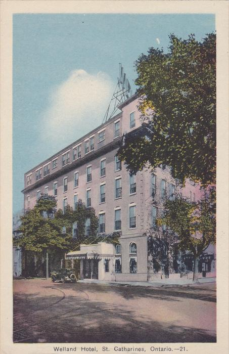 Welland Hotel, St. Catherines, Ontario, Canada, 10-20s