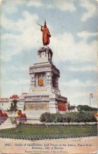 CITY OF MEXICO~STATUE OF CUAUHTEMOC~LAST PRINCE OF THE ACTECS POSTCARD 1911