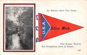 No Matter How Far You Roam From Allen Michigan~Not Forgotten Here~1918 Pennant