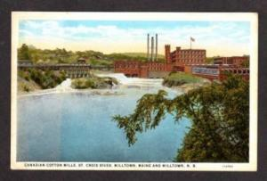New Brunswick Maine NB Cotton Mills Factory MILLTOWN ME