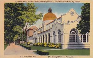 Quapaw Baths Under Government Supervision The House With The Big Dome Hot Spr...