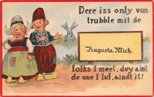 Dere is Only One Trouble With De Folks in Augusta Michigan~1912 Pennant PC