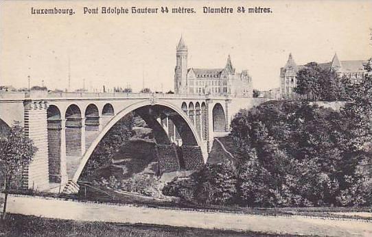Bridge, Pont Adolphe Bauteur 44 Metres, Diametre 84 Metres, Luxembourg, 1900-...