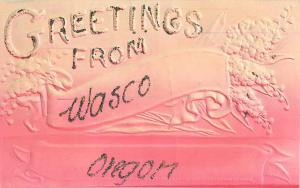 Greetings from Wasco Oregon OR Embossed and with Glitter