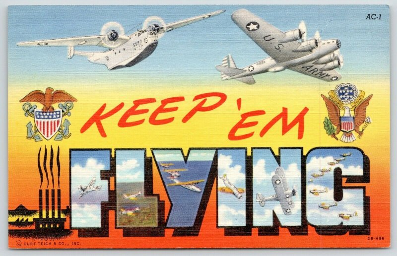 Military~Large Letter Linen Postcard~WWII Army Air Force: Keep 'em Flying~1942