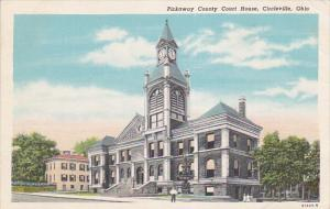 CIRCLEVILLE, Ohio, 1930-1940's; Pickaway County Court House