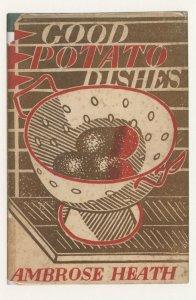 Good Potato Dishes Ambrose Heath 1945 Recipe Book Postcard