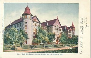 Wolfe Hall Boarding School for Girls, Denver Colorado Undivided Back Postcard