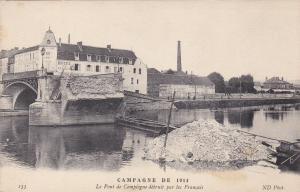 Campagne de 1914, Le Pont de COMPIEGNE detruit par les Francais, France, 00-10s