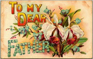 Vintage Large Letter Greetings Postcard TO MY DEAR FATHER Embossed 1908 Cancel