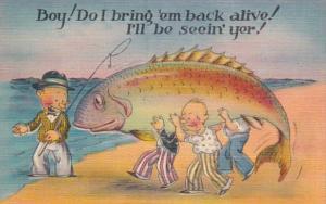 Fishing Humour Boy Do I Bring 'em Back Alive