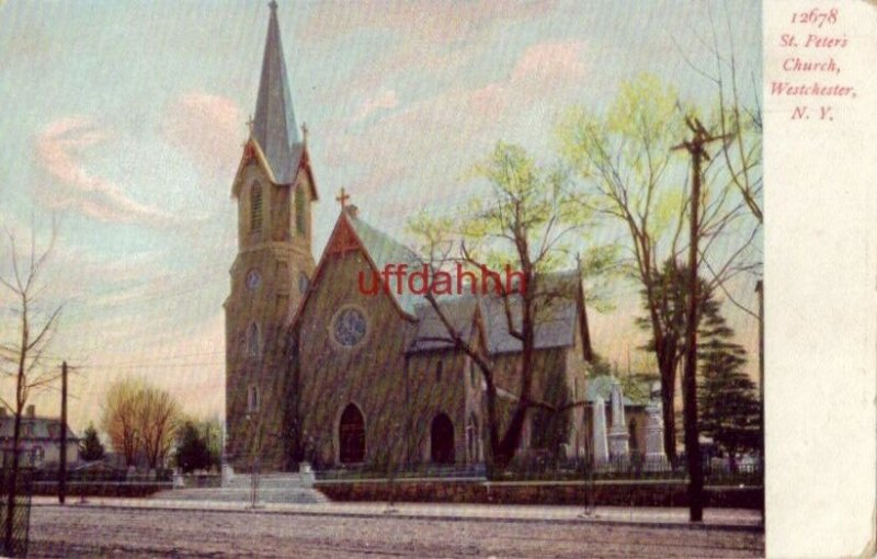 PRE-1907 ST. PETER'S CHURCH,WESTCHESTER, NY