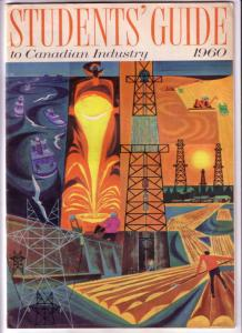 Students' Guide to Canadian Industry 1960 Toronto, Copp Clark, WP Walker, AC ...