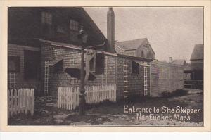Entrance to the Skipper , NANTICKET . Massachusetts, 00-10s