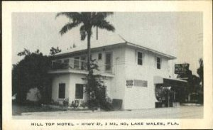 LAKE WALES - HILL TOP MOTEL - Street view / US #27 / neon sign