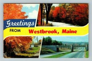 Westbrook ME- Maine, Banner Greeting, General Greeting, Chrome c1968Postcard