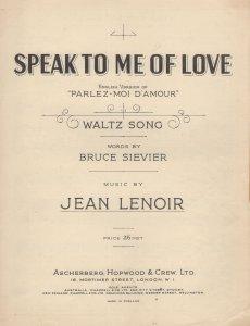 Speak To Me Of Love Jean Lenoir Old Sheet Music